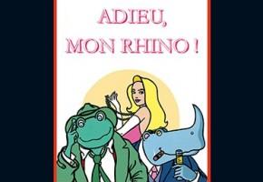 Adieu, Mon Rhino !